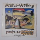 "mental as anything - you are so strong  7"" vinyl single ltd ed. gatefold"