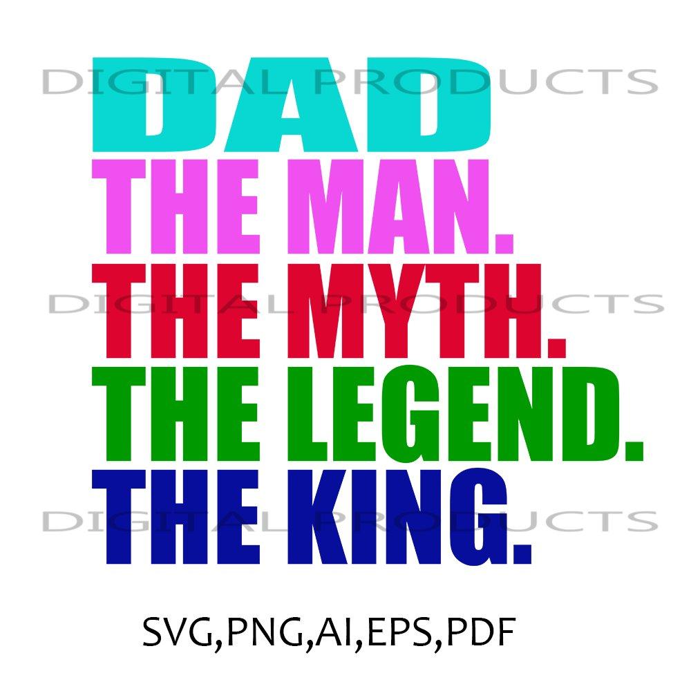 DAD,THE MAN.THE LEGEND,COLORFUL Vector Graphics SVG,PNG,AI,PDF,EPS Sublimation Digital Download