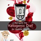 Navigating the Ketogenic Diet - [PDF-Eb00k]