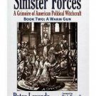 Sinister Forces―A Warm Gun A Grimoire of American Political Witch - Digital Book