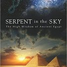 Serpent In The Sky The High Wisdom Of Ancient Egypt by John Anton - Digital Book