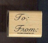 Rubber Stamp - Scrapbooking - Wood Mount  - New -  Stampin Up  - To: From: 1 X 1.5""