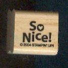 Rubber Stamp - Scrapbooking - Wood Mounted - New -  So Nice 1X1 inch