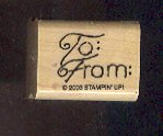 Rubber Stamp - Scrapbooking - Wood Mount -  New  - Stampin Up - To:  From:  1X1 inch