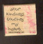 Rubber Stamp - Scrapbooking - Wood Mount  New  Stampin Up  Your Kindness Touches My Heart 1.5X1.5""