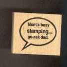 Rubber Stamp - Scrapbooking -  Wood Mounted  - New  - Viva Las Vegas Stamps - Mom's Busy