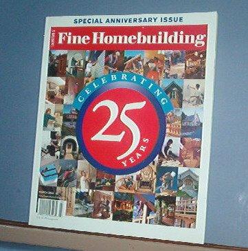 Magazine - FINE HOMEBUILDING Taunton's 25th Anniversary Issue No. 177 March 2006