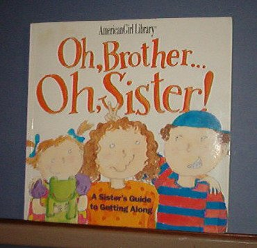 Books - AmericanGirl Library, Oh, Brother... Oh, Sister,  paperback, 65 pages.