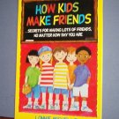 Book - Kids - How Kids Make Friends - Lonnie Michelle - Great Shape