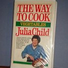 VHS - Julia Child, The Way to Cook -  Vegetables - Gently Used