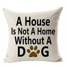 A House is Not a Home Without a Dog Pillowcase Lover Cotton Linen  Pillow Case Cushion Cover  Decor