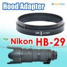 JJC Lens Hood Adapter HB-29 for Nikon AF Zoom-Nikkor 80-200mm f/2.8D ED