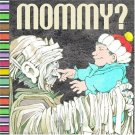 Mommy? ( a pop-up book) Hardcover