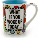 "Enesco ""What If You Wake Up Today..."""