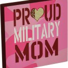 Homefront Girl Proud Military Mom Plaque, 6""