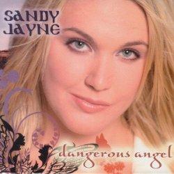 Sandy Jayne - Dangerous Angel