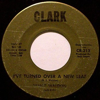 Waldon, Bernie - I've Turned Over A New Leaf / Your Kind Of Man - Vinyl 45 Record on Clark - Country