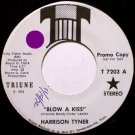 Tyner, Harrison - Blow A Kiss - Promo - Mono / Stereo - Vinyl 45 Record on Triune - Country