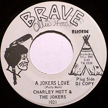 Mott, Charley & The Jokers - A Jokers Love / Lonesome - Vinyl 45 Record on Brave - Promo - Country