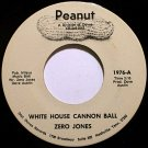 Jones, Zero - White House Cannon Ball / Headed Back Home - Vinyl 45 Record on Peanut - Country