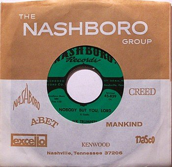 Six Trumpets - Nobody But You Lord / New Born King - Vinyl 45 Record on Nashboro - Gospel