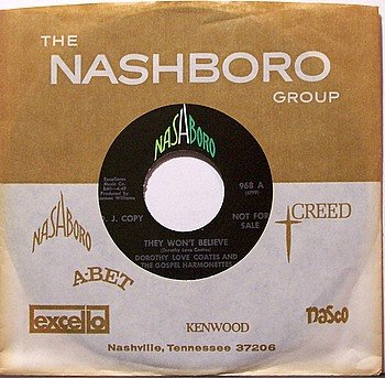 Love, Dorothy - They Won't Believe / To My Father's House - Vinyl 45 Record on Nashboro - Gospel