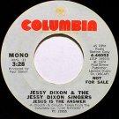 Dixon, Jessy - Jesus Is The Answer - White Label Promo Mono / Stereo - Vinyl 45 Record - Gospel