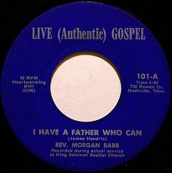 Babb, Rev. Morgan - I Have A Father Who Can / Trouble Don't Last - Vinyl 45 Record - Gospel