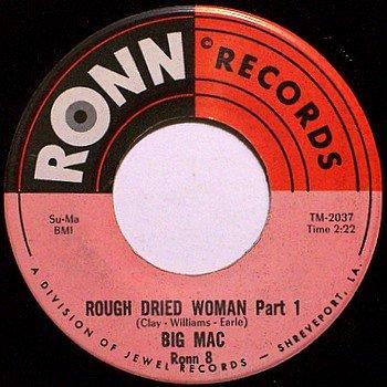 Big Mac - Rough Dried Woman Part 1 / Part 2 - Vinyl 45 Record on Ronn - Blues