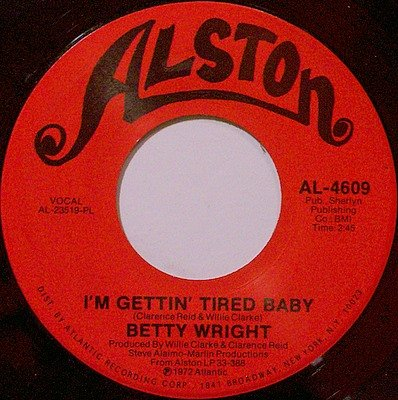 Wright, Betty - If You Love Me Like You Say / I'm Gettin' Tired Baby - Vinyl 45 Record - R&B Soul