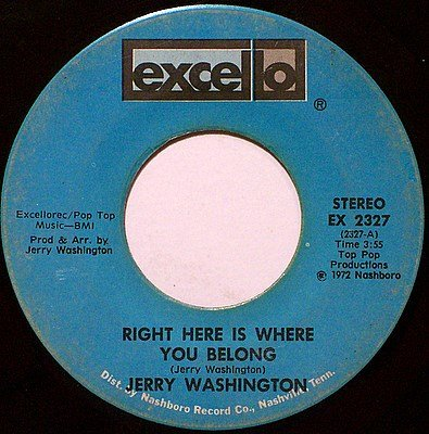 Washington, Jerry - Right Here Is Where You Belong / In My Life - Vinyl 45 Record On Excello - R&B