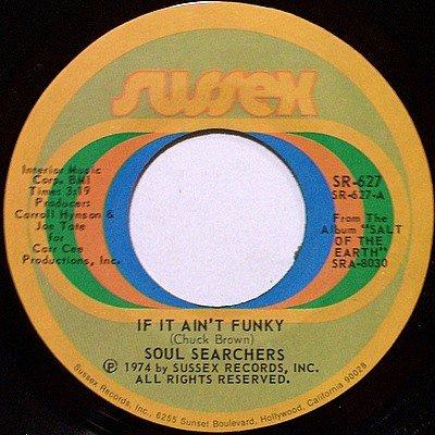 Soul Searchers - If It Ain't Funky / Wind Song - Vinyl 45 Record on Sussex - R&B Soul Funk