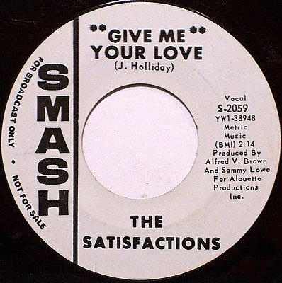 Satisfactions, The - Give Me Your Love / Stop Following Me - Vinyl 45 Record - Promo - R&B Soul