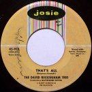 Rockingham Trio, David - That's All / Dawn - Vinyl 45 Record on Josie - R&B Soul