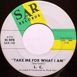 L. C. - Take Me For What I Am / Put Me Down Easy - Vinyl 45 Record on SAR - R&B Soul