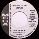 Jackson, Otis - Message To The Ghetto Long & Short Version - Vinyl 45 Record - Promo - R&B Soul