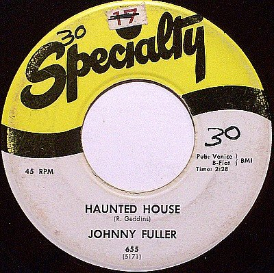 Fuller, Johnny - Haunted House / The Mighty Hand - Vinyl 45 Record on Specialty - R&B Soul