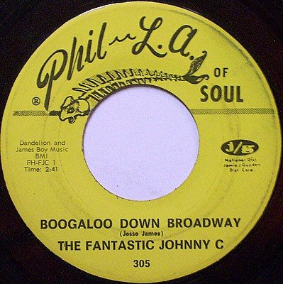 Fantastic Johnny C, The - Boogaloo Down Broadway / Look What Love - Vinyl 45 Record - R&B Soul