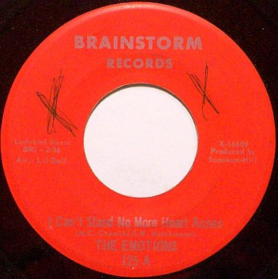 Emotions, The - I Can't Stand No More Heart Aches - Vinyl 45 Record on Brainstorm - R&B Soul