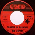 Crests, The - Trouble In Paradise / Always You - Vinyl 45 Record on Coed - R&B Soul