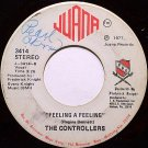 Controllers, The - Feeling A Feeling / Somebodys Gotta Win - Vinyl 45 Record on Juana - R&B Soul