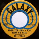 Coday, Bill - When You Find A Fool / A Woman Rules The World - Vinyl 45 Record on Galaxy - R&B Soul