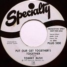 Bush, Tommy - Put Our Get Togethers Together / Just To Be There - Vinyl 45 Record - Promo - R&B Soul