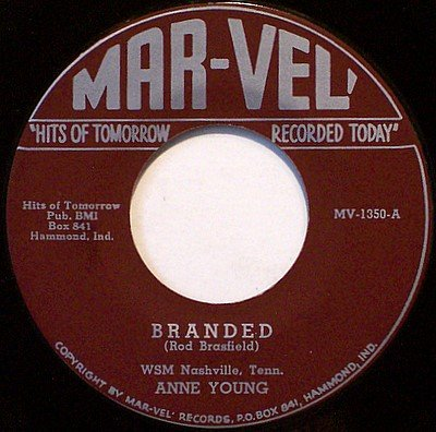 Young, Anne - Branded / I Won't Cry Anymore - Vinyl 45 Record on Mar-Vel - Country