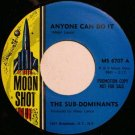 Sub-Dominants, The - Anyone Can Do It / Bang Bang - Vinyl 45 Record on Moon Shot - R&B Soul