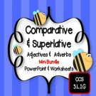Comparative and Superlative Adjectives and Adverbs PowerPoint and Worksheets