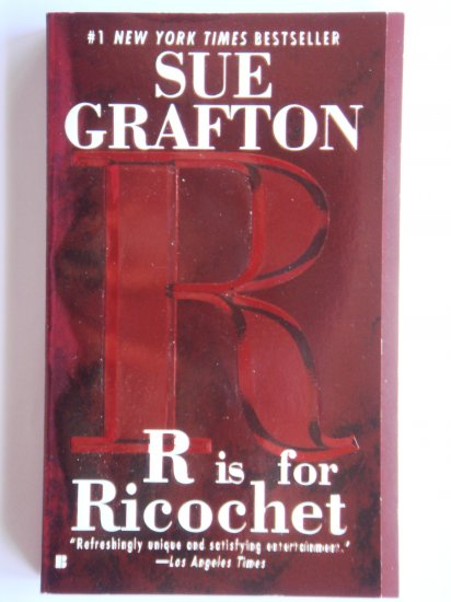 R Is For Ricochet by Sue Grafton a Kinsey Millhone murder mystery novel by bestselling writer