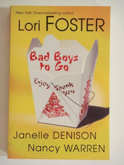 Bad Boys To Go by Lori FOSTER Janelle DENISON Nancy WARREN