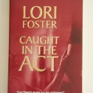 Caught In The Act by Lori Foster romance novel