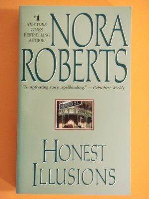 Honest Illusions by Nora Roberts New York Times Bestselling Author